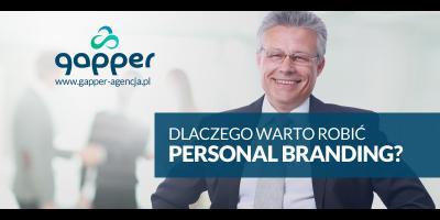 Kiedy i dlaczego warto robić personal branding?