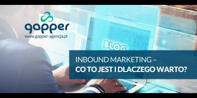 Co to jest Inbound marketing i dlaczego warto go stosować?