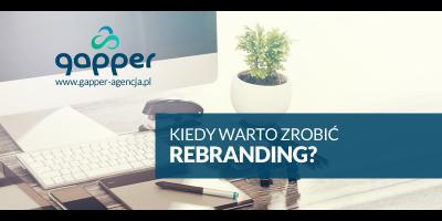 Kiedy warto zrobić rebranding?
