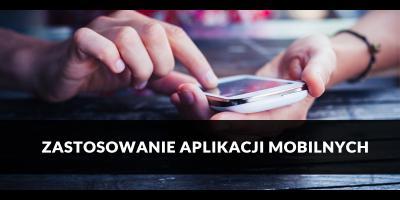 Zastosowanie aplikacji mobilnych