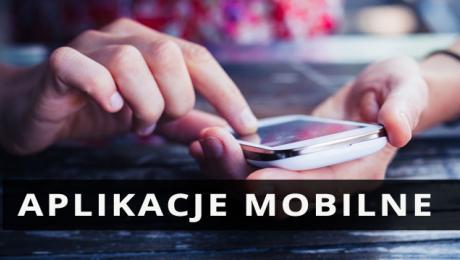 Aplikacje mobilne - tworzenie, przykłady, zalety