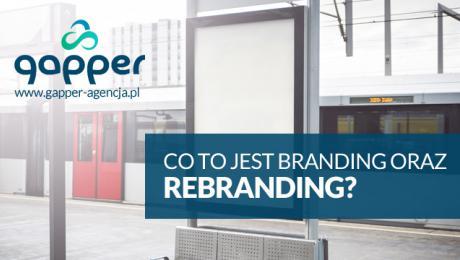 Branding i rebranding co to takiego jest i kiedy warto zrobić ?